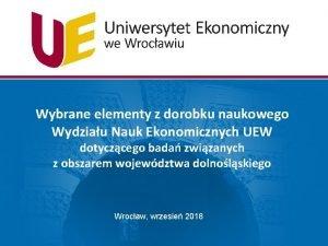 Wybrane elementy z dorobku naukowego Wydziau Nauk Ekonomicznych
