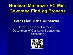 Boolean Minimizer FCMin Coverage Finding Process Petr Fier