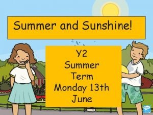 Summer and Sunshine Y 2 Summer Term Monday
