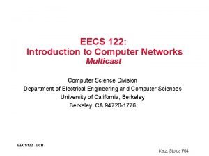 EECS 122 Introduction to Computer Networks Multicast Computer