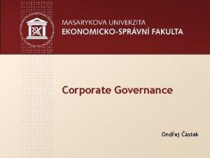 Corporate Governance Ondej stek www econ muni cz