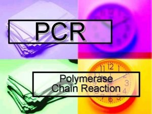 PCR Polymerase Chain Reaction PCR Is a revolutionary