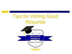 Tips for Writing Good Rsums What is a