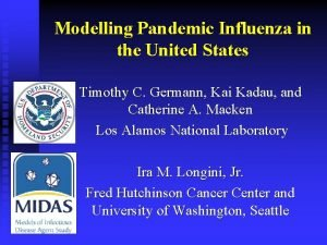Modelling Pandemic Influenza in the United States Timothy