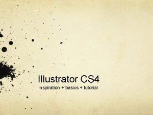 Illustrator CS 4 Inspiration basics tutorial Inspiration By