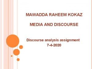 MAWADDA RAHEEM KOKAZ MEDIA AND DISCOURSE Discourse analysis