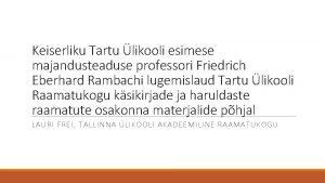 Keiserliku Tartu likooli esimese majandusteaduse professori Friedrich Eberhard