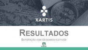RESULTADOS SATISFAO COM OS EXAMES ELETIVOS AGENDA 1
