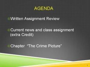 AGENDA Written Assignment Review Current news and class