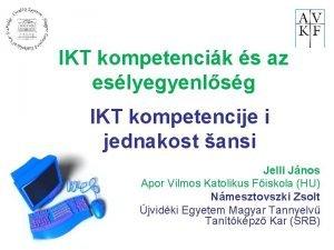 IKT kompetencik s az eslyegyenlsg IKT kompetencije i