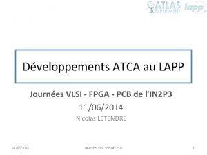 Dveloppements ATCA au LAPP Journes VLSI FPGA PCB