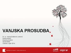 VANJSKA PROSUDBA Dr sc Vesna DodikoviJurkovi Ivanka Arlovi