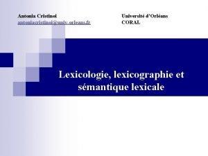 Antonia Cristinoi antoniacristinoiunivorleans fr Universit dOrlans CORAL Lexicologie