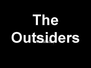 The Outsiders Vocabulary GALLANT Smartly or boldly stylish