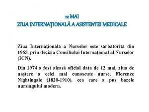 12 MAI ZIUA INTERNAIONAL A ASISTENTEI MEDICALE Ziua