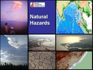 Natural Hazards Natural Hazard Challenges Integrated Risk Assessment