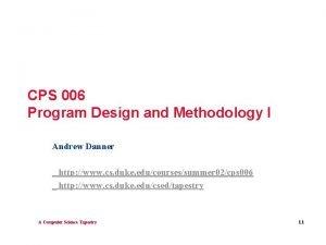 CPS 006 Program Design and Methodology I Andrew