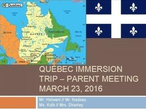 QUBEC IMMERSION TRIP PARENT MEETING MARCH 23 2016