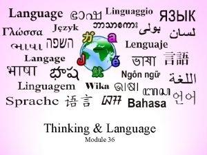Thinking Language Module 36 Language The spoken written