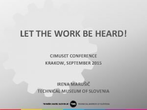 LET THE WORK BE HEARD CIMUSET CONFERENCE KRAKOW
