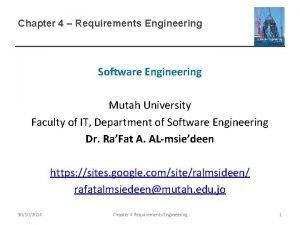 Chapter 4 Requirements Engineering Software Engineering Mutah University