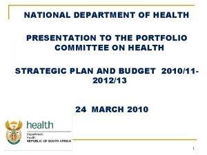 NATIONAL DEPARTMENT OF HEALTH PRESENTATION TO THE PORTFOLIO