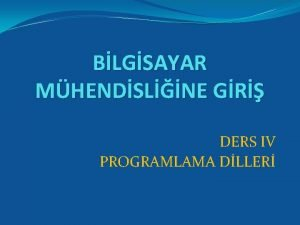 BLGSAYAR MHENDSLNE GR DERS IV PROGRAMLAMA DLLER Programlama