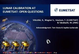 LUNAR CALIBRATION AT EUMETSAT OPEN QUESTIONS Viticchi B