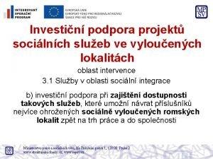Investin podpora projekt socilnch slueb ve vylouench lokalitch