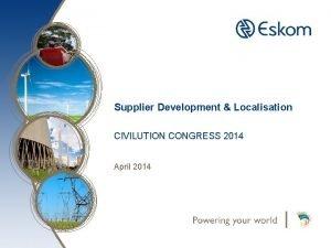 Supplier Development Localisation CIVILUTION CONGRESS 2014 April 2014