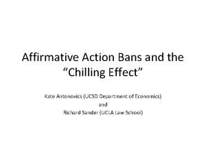 Affirmative Action Bans and the Chilling Effect Kate