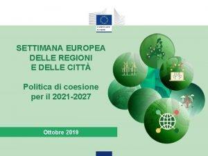 SETTIMANA EUROPEA DELLE REGIONI E DELLE CITT Politica