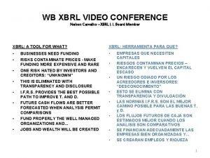 WB XBRL VIDEO CONFERENCE Nelson Carvalho XBRL I