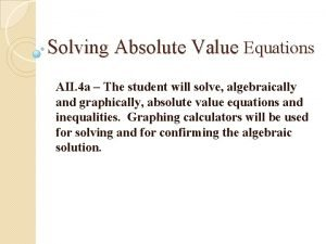 Solving Absolute Value Equations AII 4 a The