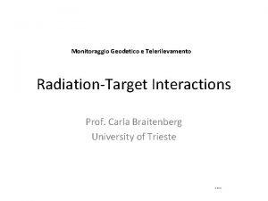 Monitoraggio Geodetico e Telerilevamento RadiationTarget Interactions Prof Carla