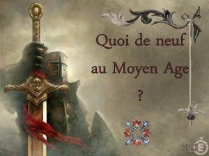 Quoi de neuf au Moyen Age Etape 5