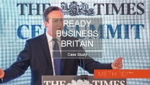 READY BUSINESS BRITAIN Case Study READY BUSINESS BRITAIN
