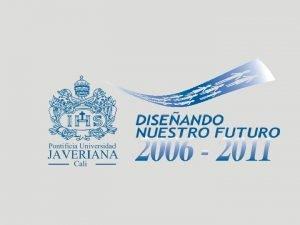 Comit Directivo Direccionamiento Estratgico 2006 2011 Evolucin del