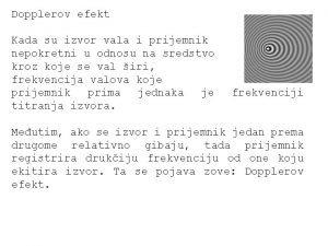 Dopplerov efekt Kada su izvor vala i prijemnik
