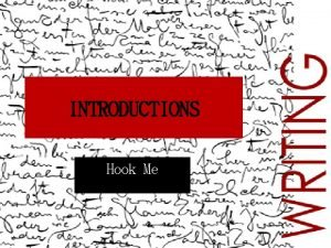 INTRODUCTIONS Hook Me 5 Ways to Hook a