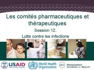 Les comits pharmaceutiques et thrapeutiques Session 12 Lutte