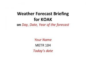 Weather Forecast Briefing for KOAK on Day Date