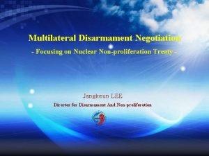 Multilateral Disarmament Negotiation Focusing on Nuclear Nonproliferation Treaty