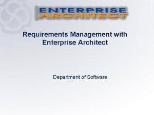 Requirements Management with Enterprise Architect Department of Software