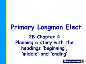 Primary Longman Elect 2 B Chapter 4 Planning