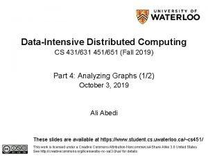 DataIntensive Distributed Computing CS 431631 451651 Fall 2019