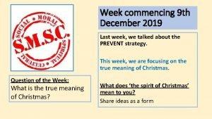 Week commencing 9 th December 2019 Last week