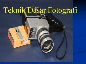 Teknik Dasar Fotografi Apa itu Fotografi n Fotografi