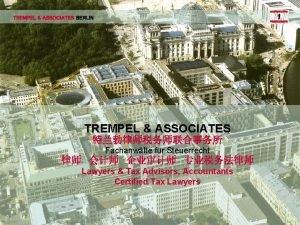 TREMPEL ASSOCIATES BERLIN TREMPEL ASSOCIATES Fachanwlte fr Steuerrecht