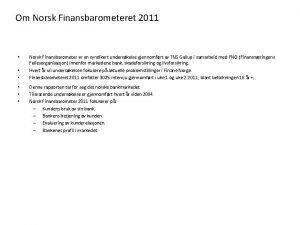 Om Norsk Finansbarometeret 2011 Norsk Finansbarometer er en